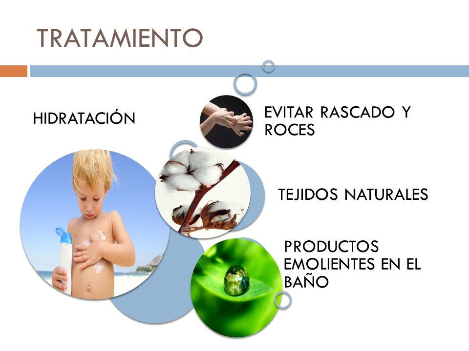 TRATAMIENTO HIDRATACIÓN PRODUCTOS EMOLIENTES EN EL BAÑO TEJIDOS NATURALES EVITAR RASCADO Y ROCES