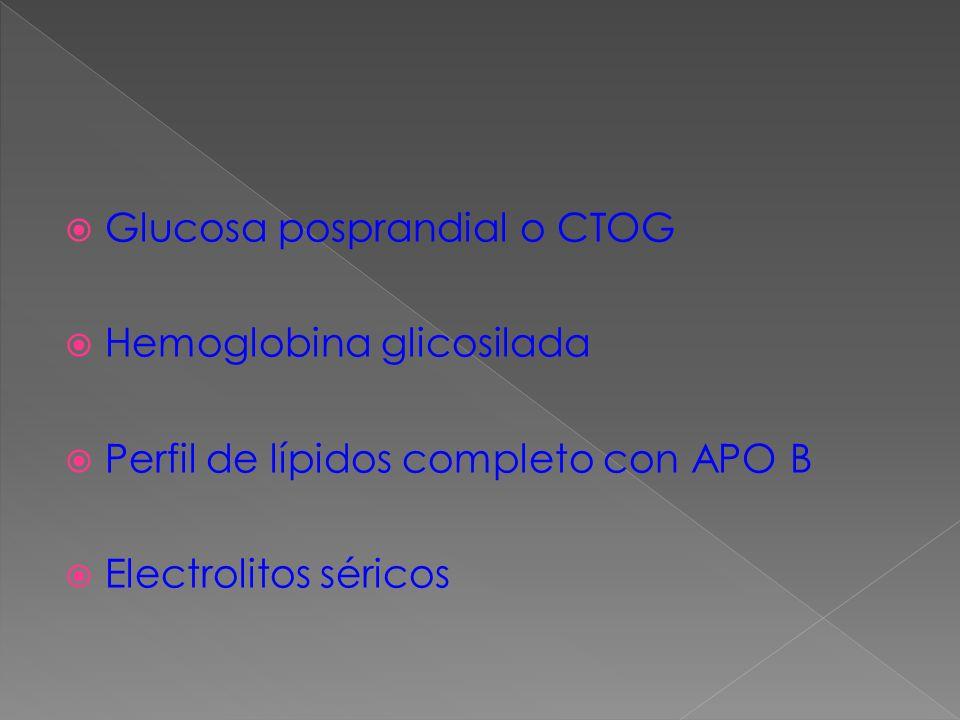 Glucosa posprandial o CTOG Hemoglobina glicosilada Perfil de lípidos completo con APO B Electrolitos séricos