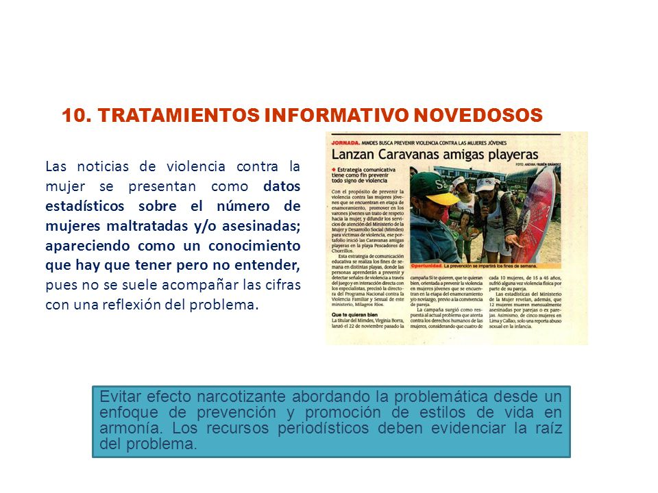 10. TRATAMIENTOS INFORMATIVO NOVEDOSOS Las noticias de violencia contra la mujer se presentan como datos estadísticos sobre el número de mujeres maltr