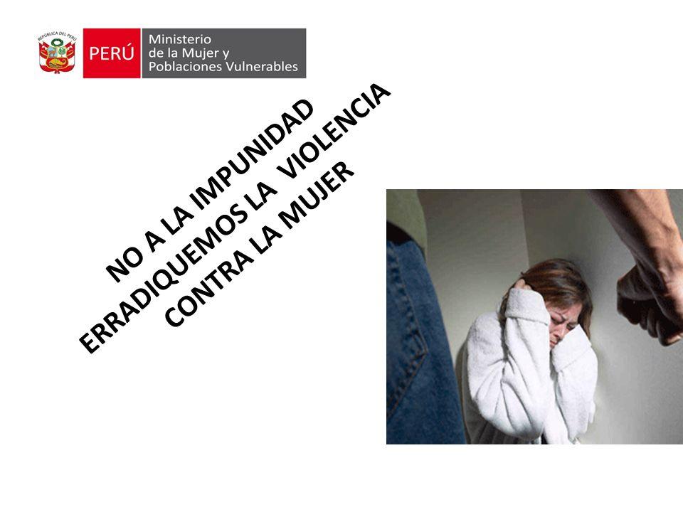 NO A LA IMPUNIDAD ERRADIQUEMOS LA VIOLENCIA CONTRA LA MUJER