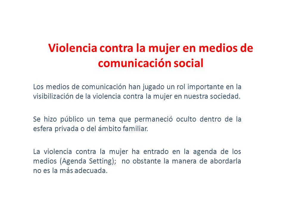 Los medios de comunicación han jugado un rol importante en la visibilización de la violencia contra la mujer en nuestra sociedad. Se hizo público un t