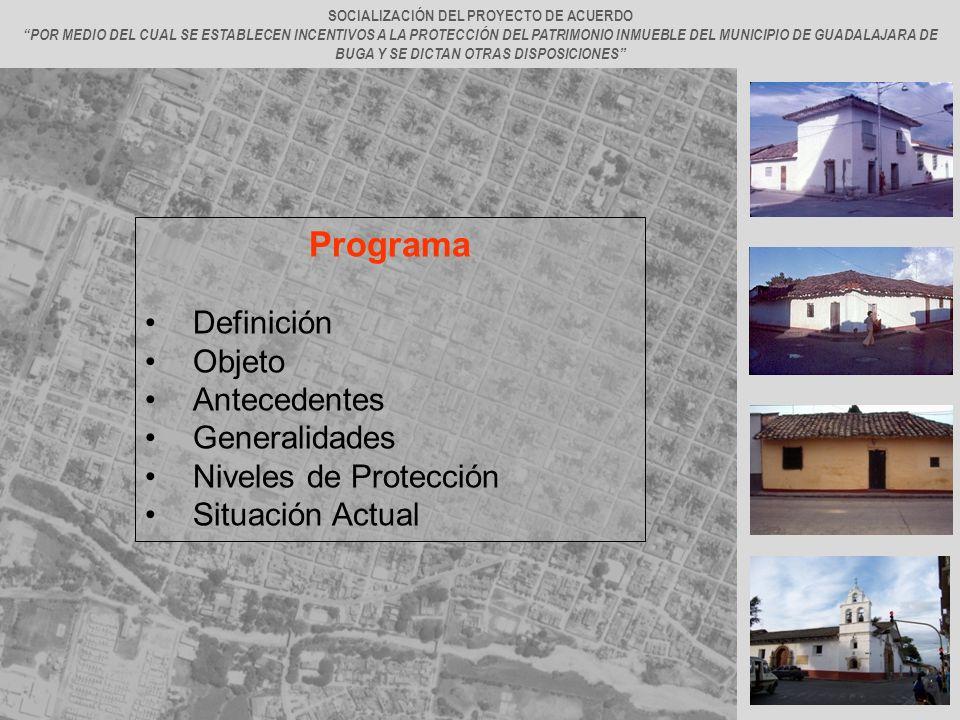 JERICÓ Programa Definición Objeto Antecedentes Generalidades Niveles de Protección Situación Actual SOCIALIZACIÓN DEL PROYECTO DE ACUERDO POR MEDIO DE