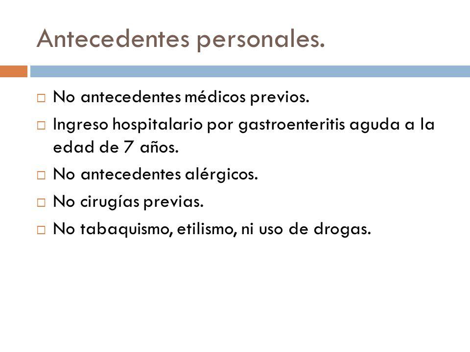 Antecedentes personales. No antecedentes médicos previos. Ingreso hospitalario por gastroenteritis aguda a la edad de 7 años. No antecedentes alérgico