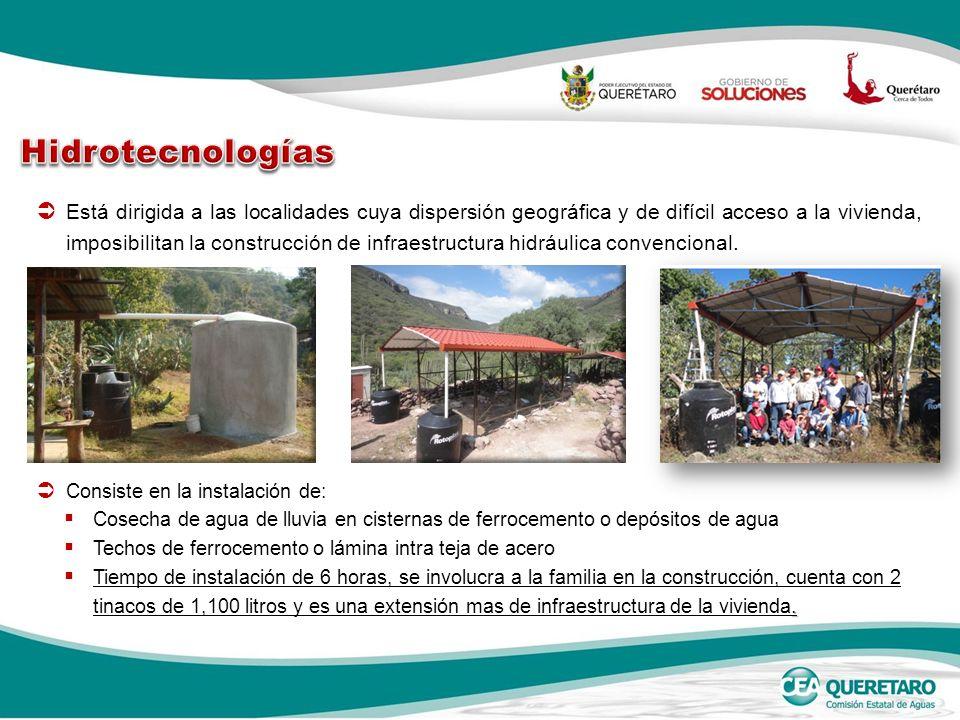 Está dirigida a las localidades cuya dispersión geográfica y de difícil acceso a la vivienda, imposibilitan la construcción de infraestructura hidráulica convencional.