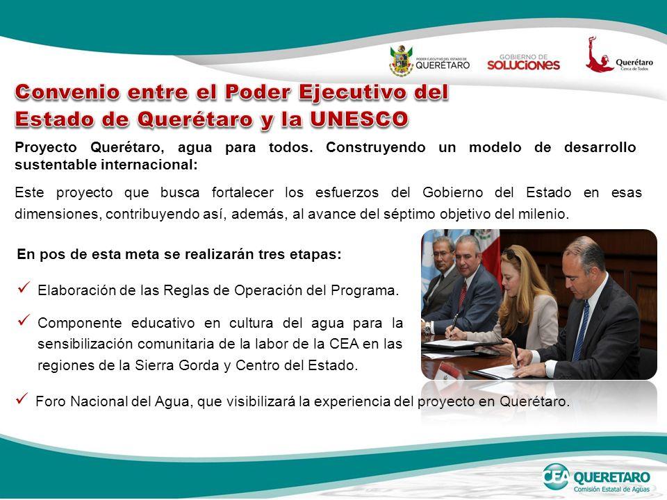 Proyecto Querétaro, agua para todos. Construyendo un modelo de desarrollo sustentable internacional: En pos de esta meta se realizarán tres etapas: El