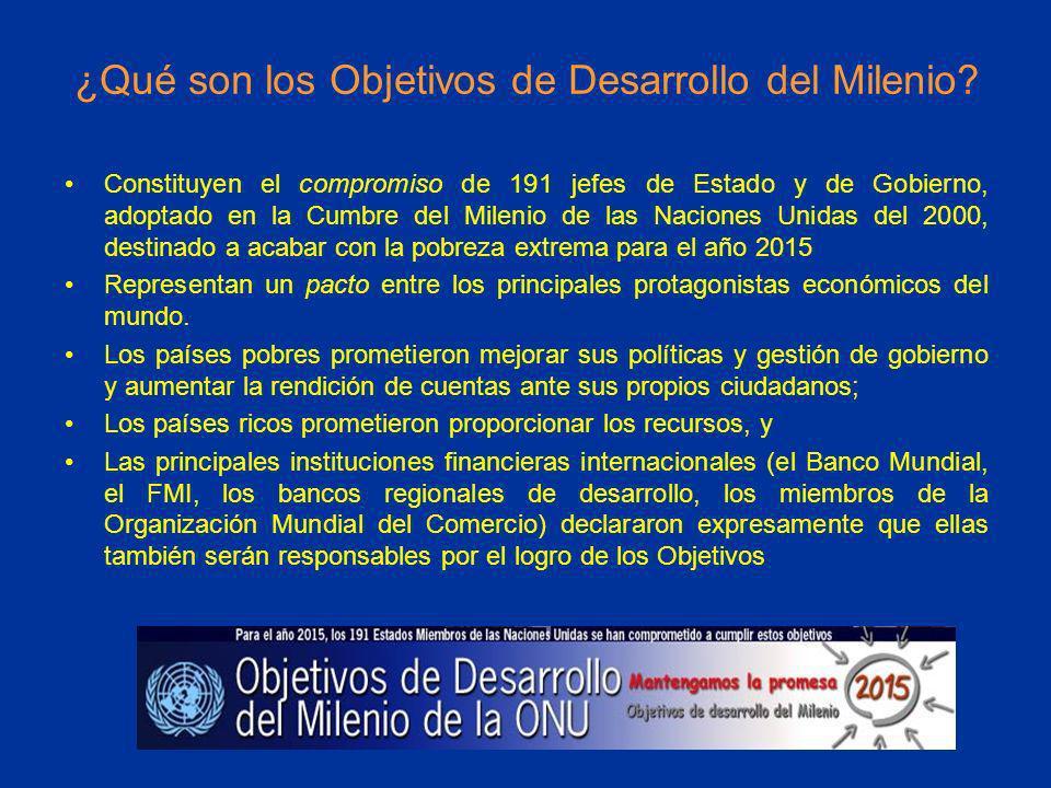 ¿Qué son los Objetivos de Desarrollo del Milenio? Constituyen el compromiso de 191 jefes de Estado y de Gobierno, adoptado en la Cumbre del Milenio de