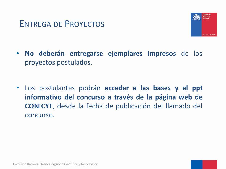 No deberán entregarse ejemplares impresos de los proyectos postulados.
