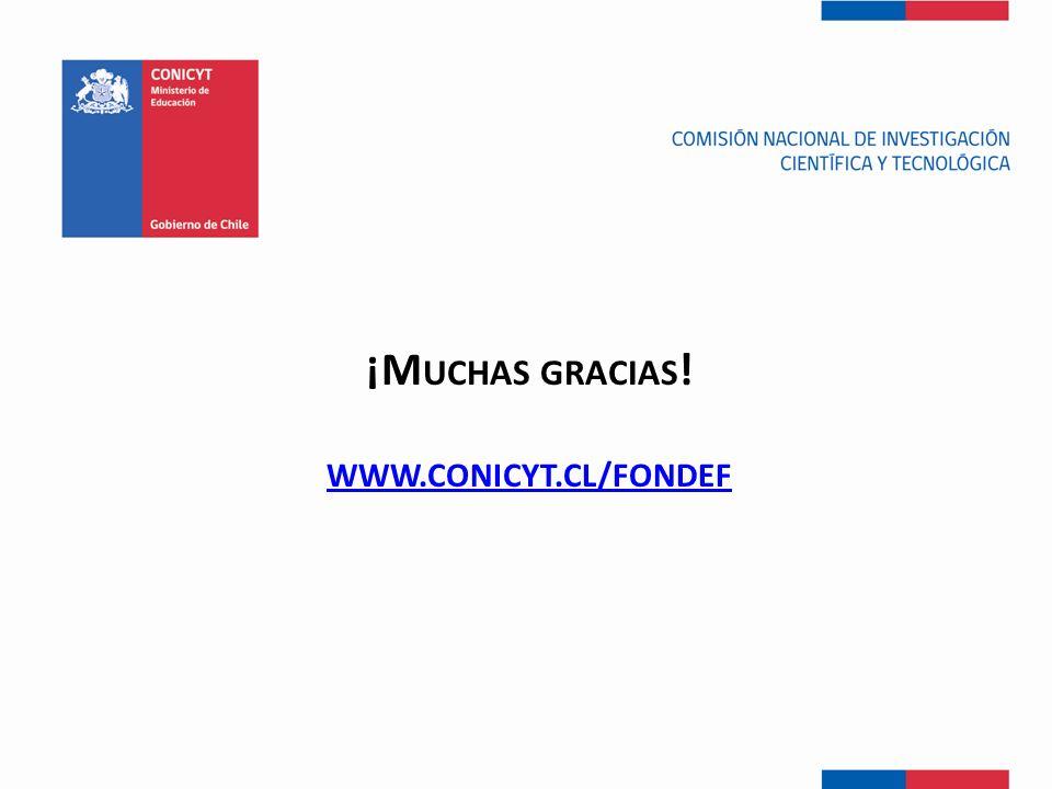 ¡M UCHAS GRACIAS ! WWW.CONICYT.CL/FONDEF WWW.CONICYT.CL/FONDEF