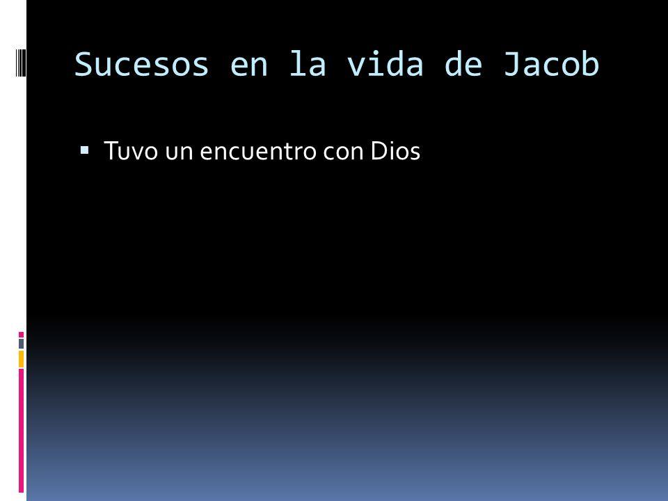 Sucesos en la vida de Jacob Tuvo un encuentro con Dios