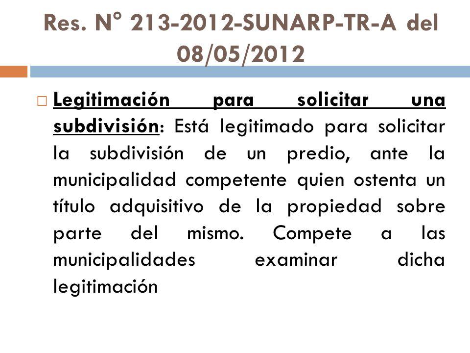 Res. N° 213-2012-SUNARP-TR-A del 08/05/2012 Legitimación para solicitar una subdivisión: Está legitimado para solicitar la subdivisión de un predio, a