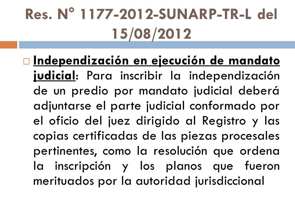 Res. N° 1177-2012-SUNARP-TR-L del 15/08/2012 Independización en ejecución de mandato judicial: Para inscribir la independización de un predio por mand