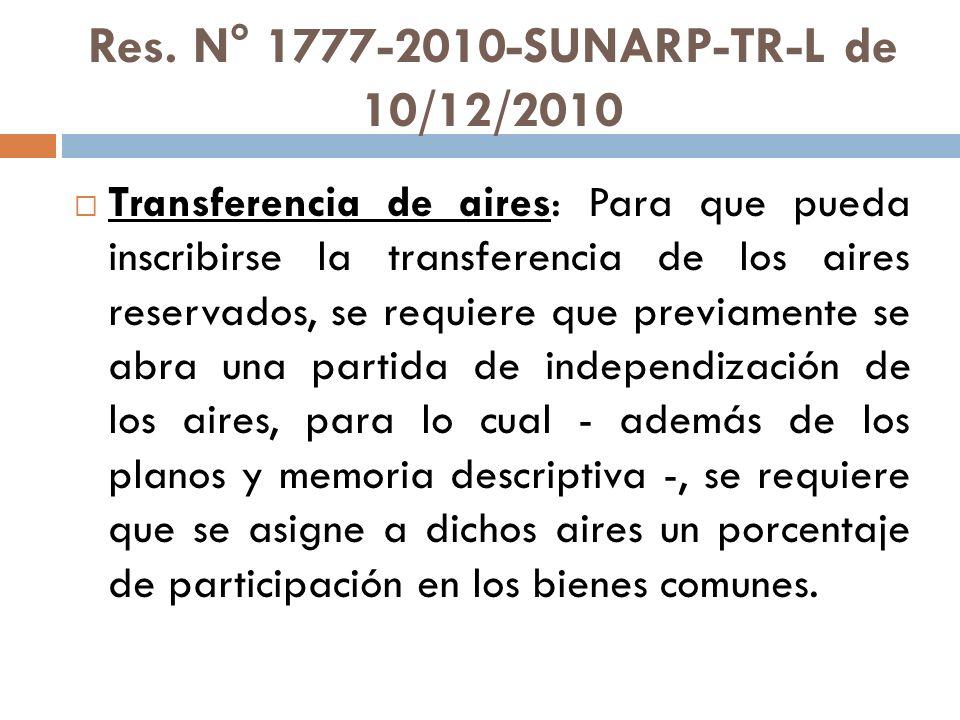 Res. N° 1777-2010-SUNARP-TR-L de 10/12/2010 Transferencia de aires: Para que pueda inscribirse la transferencia de los aires reservados, se requiere q