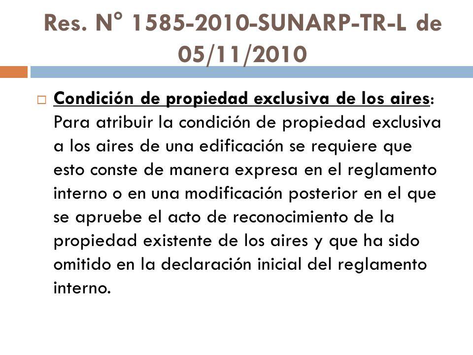 Res. N° 1585-2010-SUNARP-TR-L de 05/11/2010 Condición de propiedad exclusiva de los aires: Para atribuir la condición de propiedad exclusiva a los air