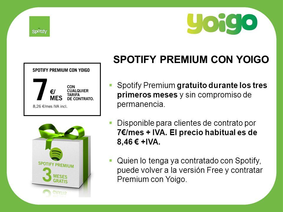SPOTIFY PREMIUM CON YOIGO Spotify Premium gratuito durante los tres primeros meses y sin compromiso de permanencia.