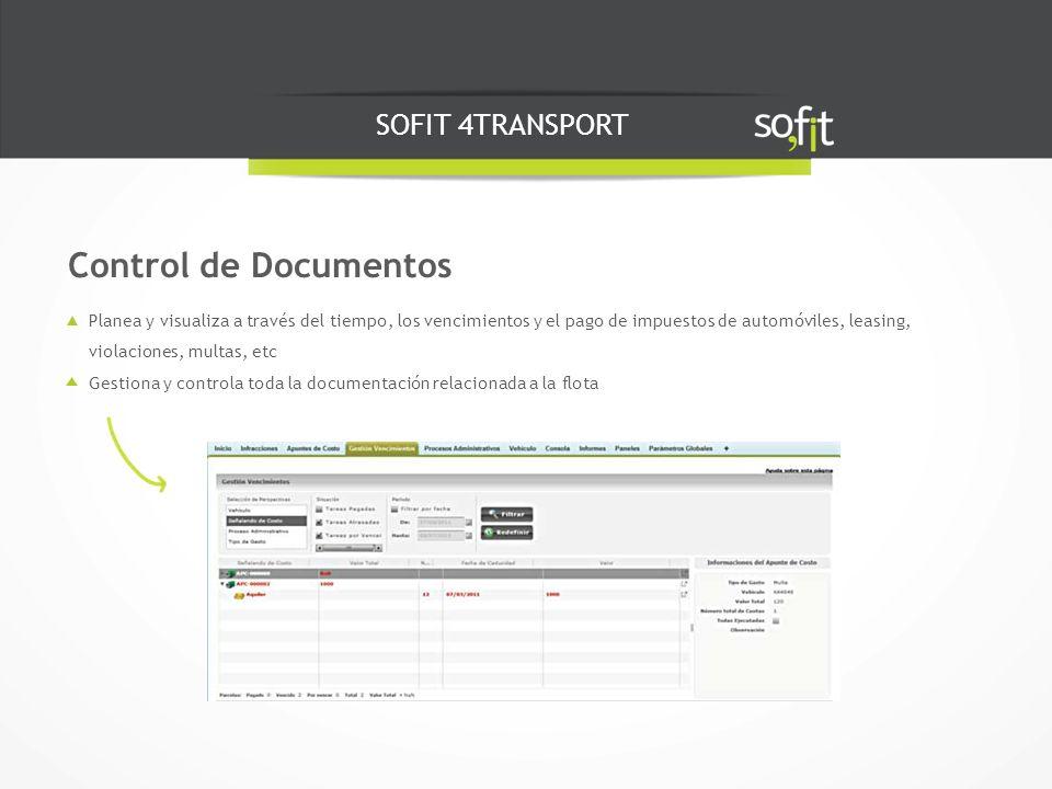 SOFIT 4TRANSPORT Planea y visualiza a través del tiempo, los vencimientos y el pago de impuestos de automóviles, leasing, violaciones, multas, etc Gestiona y controla toda la documentación relacionada a la flota Control de Documentos
