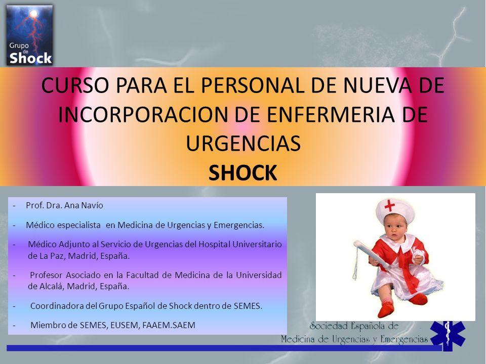 CURSO PARA EL PERSONAL DE NUEVA DE INCORPORACION DE ENFERMERIA DE URGENCIAS SHOCK - Prof. Dra. Ana Navío - Médico especialista en Medicina de Urgencia