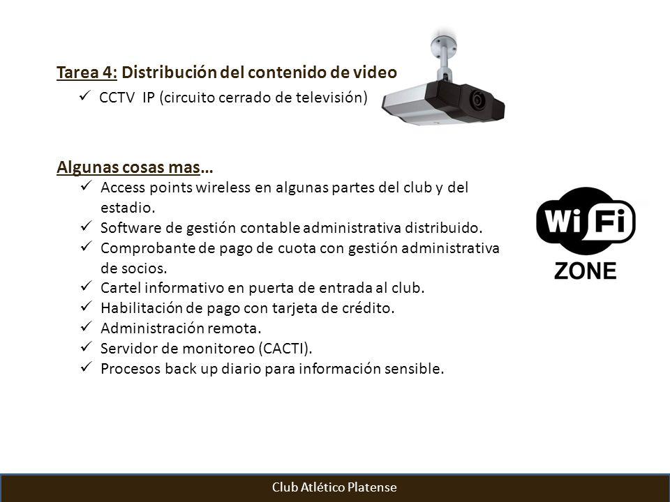 CCTV IP (circuito cerrado de televisión) Tarea 4: Distribución del contenido de video Access points wireless en algunas partes del club y del estadio.