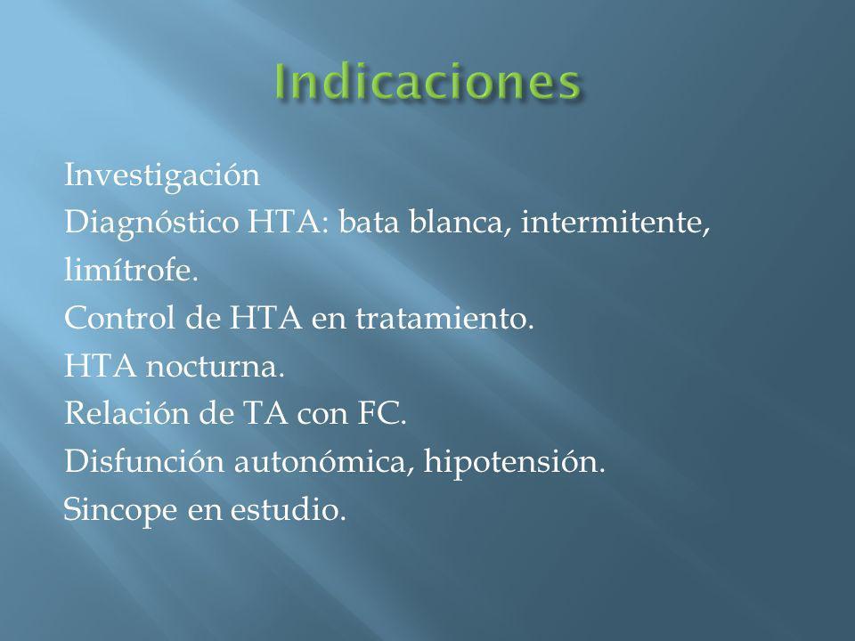 Investigación Diagnóstico HTA: bata blanca, intermitente, limítrofe. Control de HTA en tratamiento. HTA nocturna. Relación de TA con FC. Disfunción au