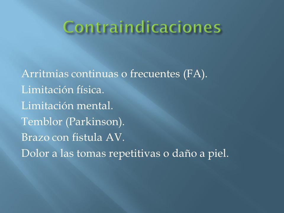 Arritmias continuas o frecuentes (FA). Limitación física. Limitación mental. Temblor (Parkinson). Brazo con fistula AV. Dolor a las tomas repetitivas