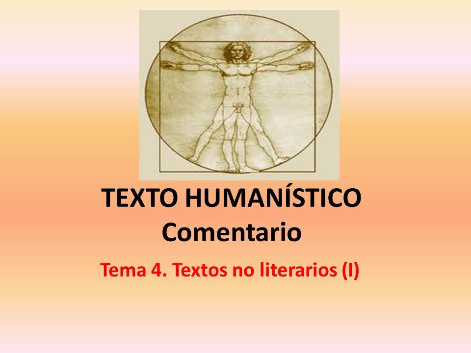 TEXTO HUMANÍSTICO Comentario Tema 4. Textos no literarios (I)
