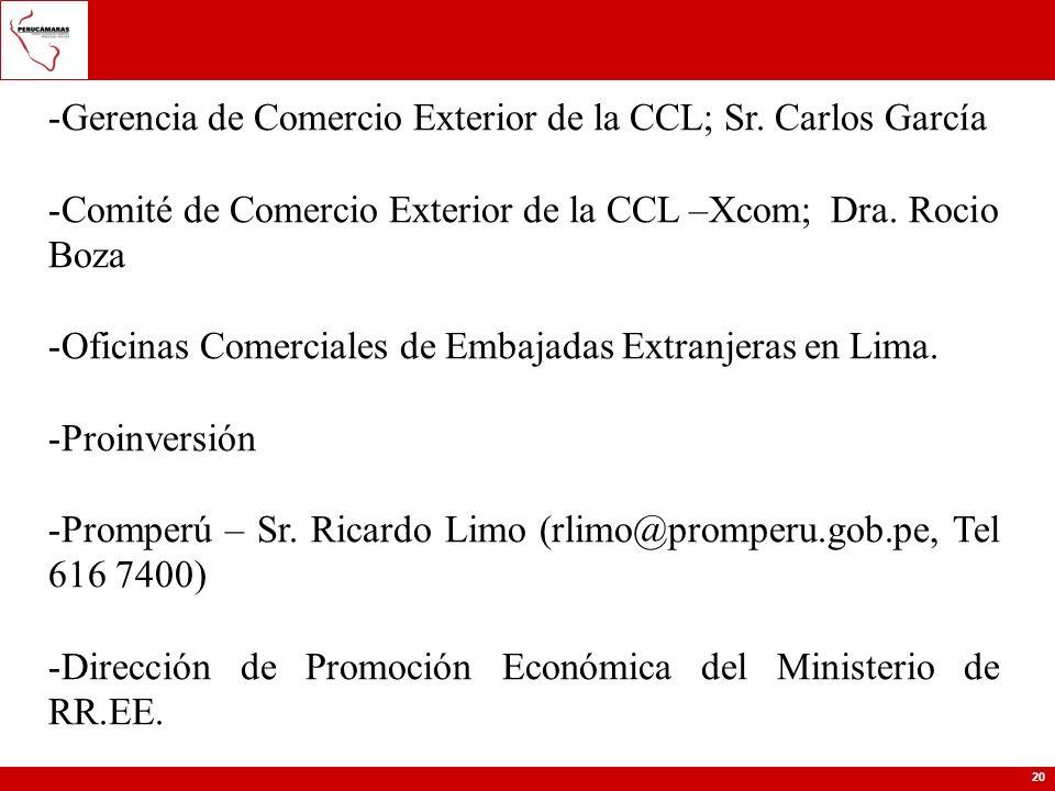 20 -Gerencia de Comercio Exterior de la CCL; Sr. Carlos García -Comité de Comercio Exterior de la CCL –Xcom; Dra. Rocio Boza -Oficinas Comerciales de