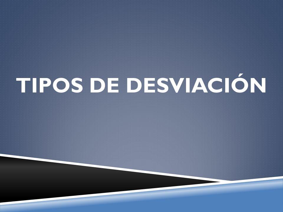 TIPOS DE DESVIACIÓN