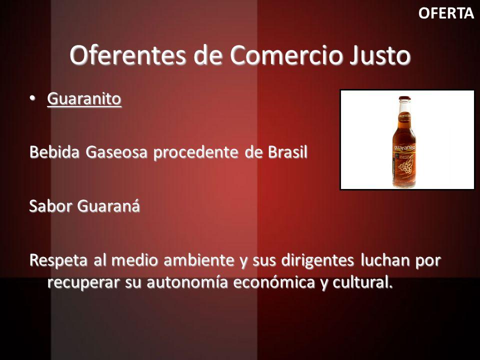 Oferentes de Comercio Justo Guaranito Guaranito Bebida Gaseosa procedente de Brasil Sabor Guaraná Respeta al medio ambiente y sus dirigentes luchan po