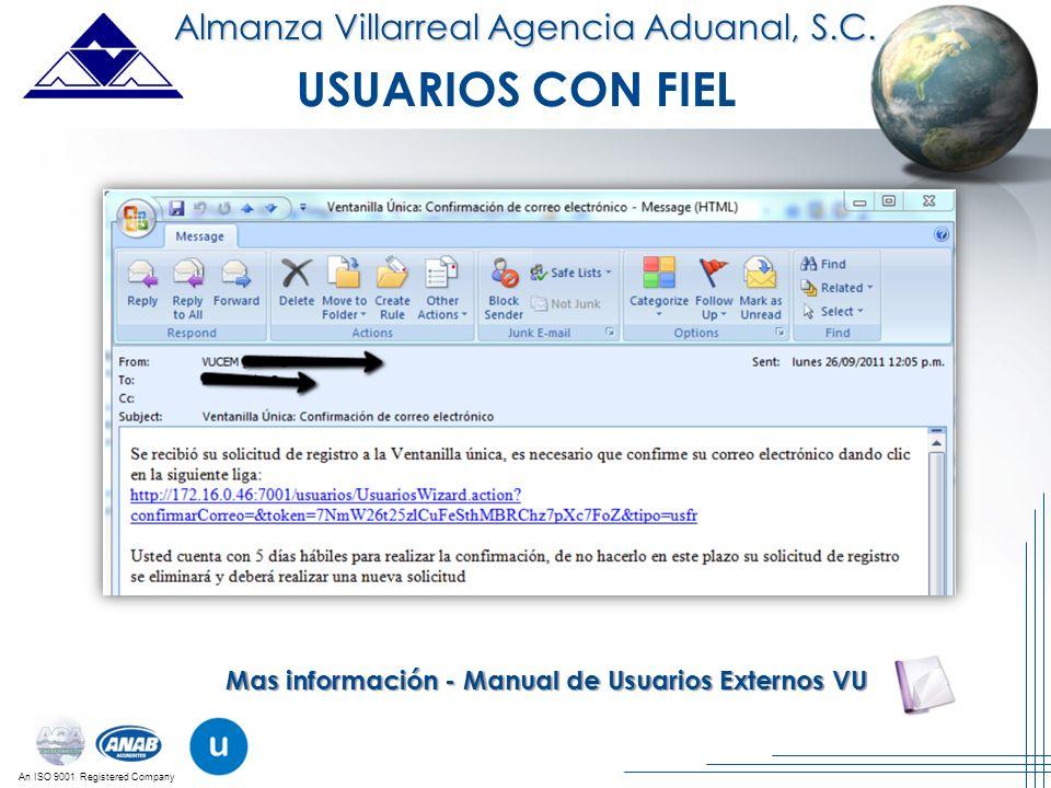 An ISO 9001 Registered Company Mas información - Manual de Usuarios Externos VU Almanza Villarreal Agencia Aduanal, S.C. USUARIOS CON FIEL