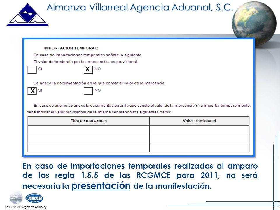 An ISO 9001 Registered Company En caso de importaciones temporales realizadas al amparo de las regla 1.5.5 de las RCGMCE para 2011, no será necesaria