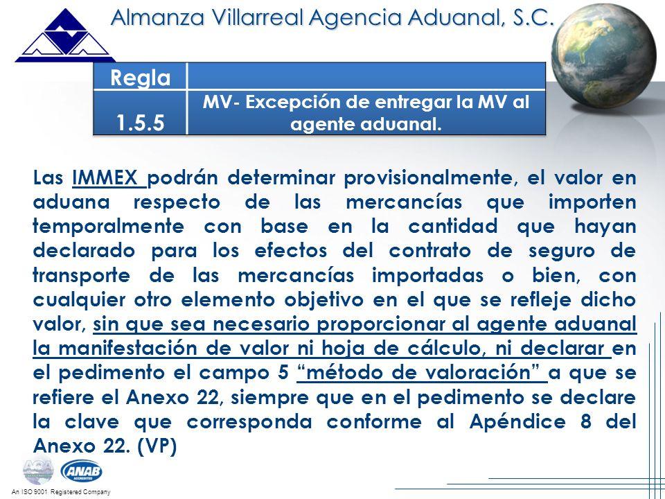 An ISO 9001 Registered Company Las IMMEX podrán determinar provisionalmente, el valor en aduana respecto de las mercancías que importen temporalmente