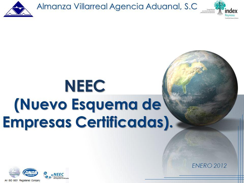 ENERO 2012 NEEC (Nuevo Esquema de Empresas Certificadas). Almanza Villarreal Agencia Aduanal, S.C.