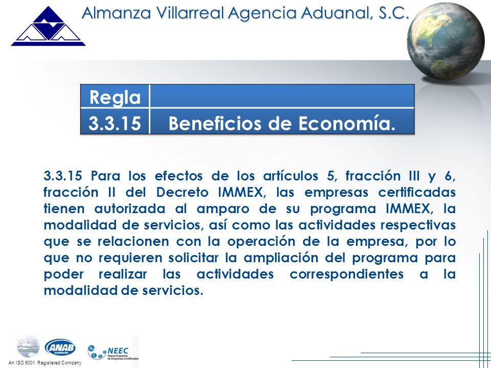 An ISO 9001 Registered Company Almanza Villarreal Agencia Aduanal, S.C. 3.3.15 Para los efectos de los artículos 5, fracción III y 6, fracción II del