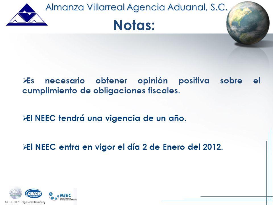 An ISO 9001 Registered Company Almanza Villarreal Agencia Aduanal, S.C. El NEEC tendrá una vigencia de un año. Notas: El NEEC entra en vigor el día 2