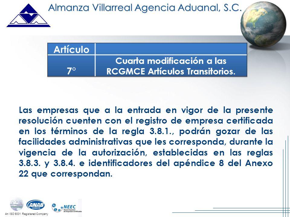 An ISO 9001 Registered Company Almanza Villarreal Agencia Aduanal, S.C. Las empresas que a la entrada en vigor de la presente resolución cuenten con e