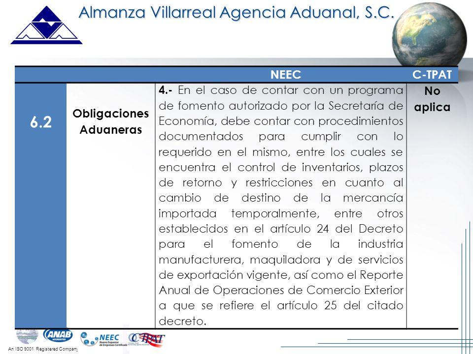 An ISO 9001 Registered Company Almanza Villarreal Agencia Aduanal, S.C. NEECC-TPAT 6.2 Obligaciones Aduaneras 4.- En el caso de contar con un programa