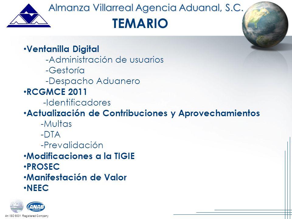An ISO 9001 Registered Company Almanza Villarreal Agencia Aduanal, S.C. Ventanilla Digital -Administración de usuarios -Gestoría -Despacho Aduanero RC