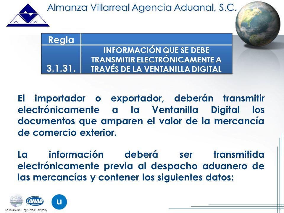 An ISO 9001 Registered Company Almanza Villarreal Agencia Aduanal, S.C. El importador o exportador, deberán transmitir electrónicamente a la Ventanill