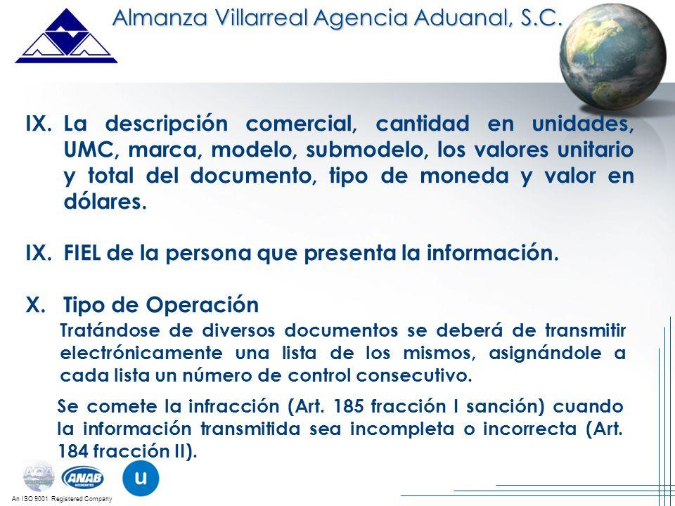 An ISO 9001 Registered Company Almanza Villarreal Agencia Aduanal, S.C. Tratándose de diversos documentos se deberá de transmitir electrónicamente una