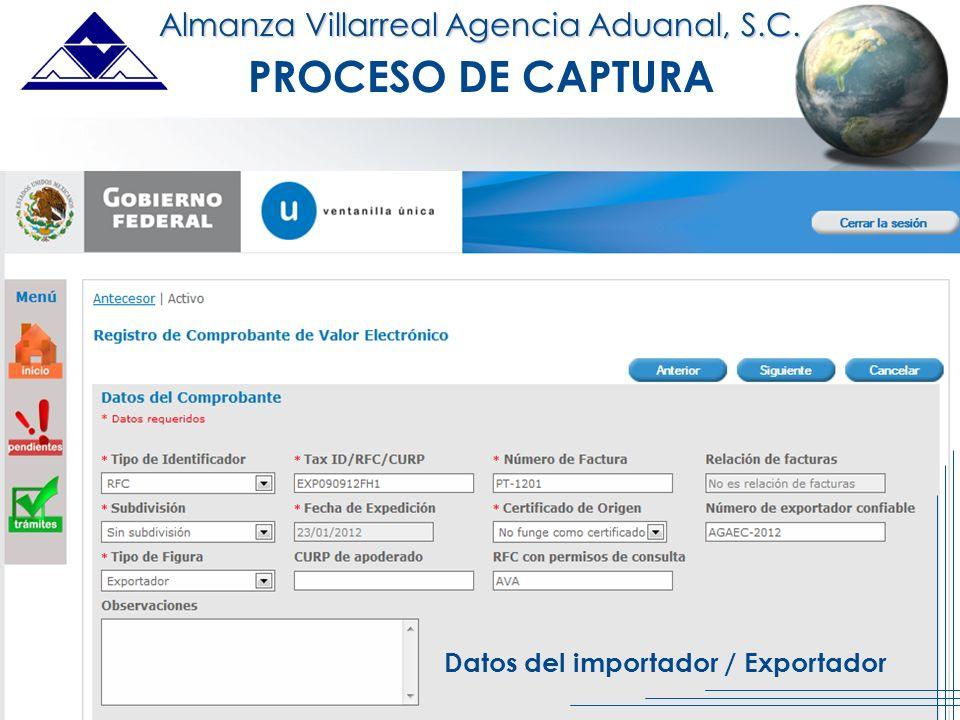 An ISO 9001 Registered Company PROCESO DE CAPTURA Datos del importador / Exportador Almanza Villarreal Agencia Aduanal, S.C.