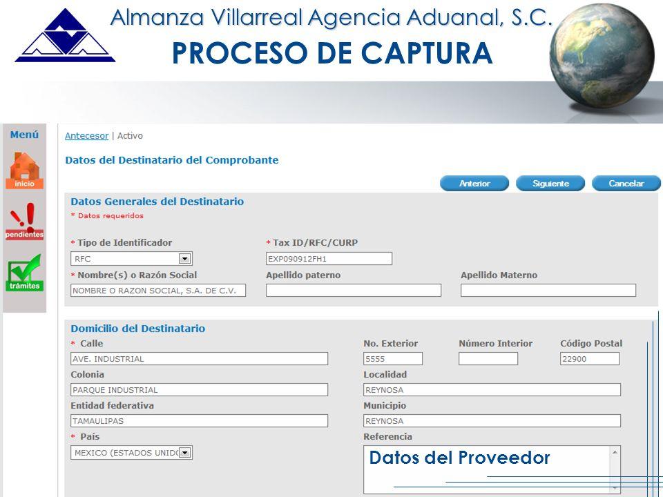 An ISO 9001 Registered Company Almanza Villarreal Agencia Aduanal, S.C. PROCESO DE CAPTURA Datos del Proveedor