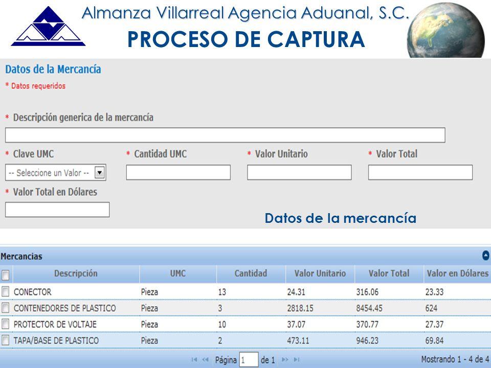 An ISO 9001 Registered Company Almanza Villarreal Agencia Aduanal, S.C. PROCESO DE CAPTURA Datos de la mercancía
