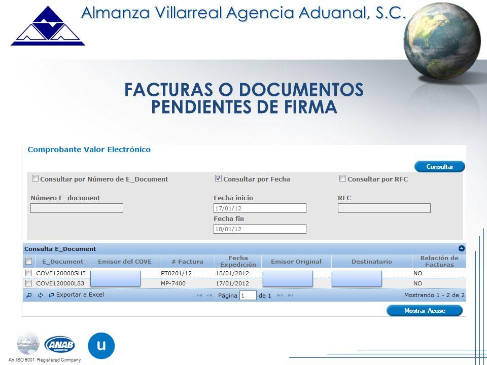 An ISO 9001 Registered Company Almanza Villarreal Agencia Aduanal, S.C. FACTURAS O DOCUMENTOS PENDIENTES DE FIRMA