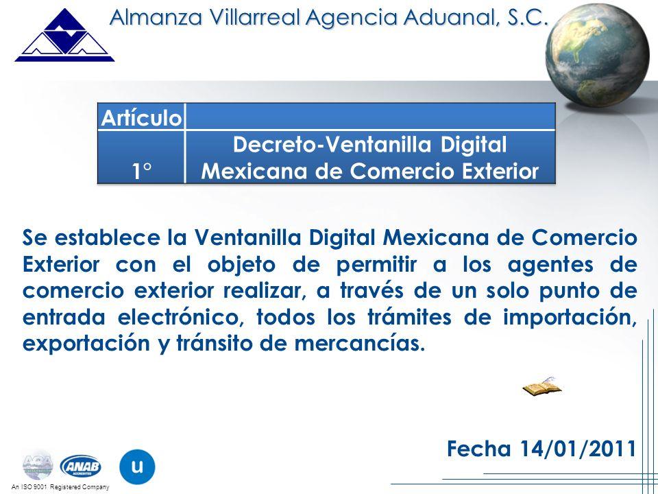 An ISO 9001 Registered Company Se establece la Ventanilla Digital Mexicana de Comercio Exterior con el objeto de permitir a los agentes de comercio ex