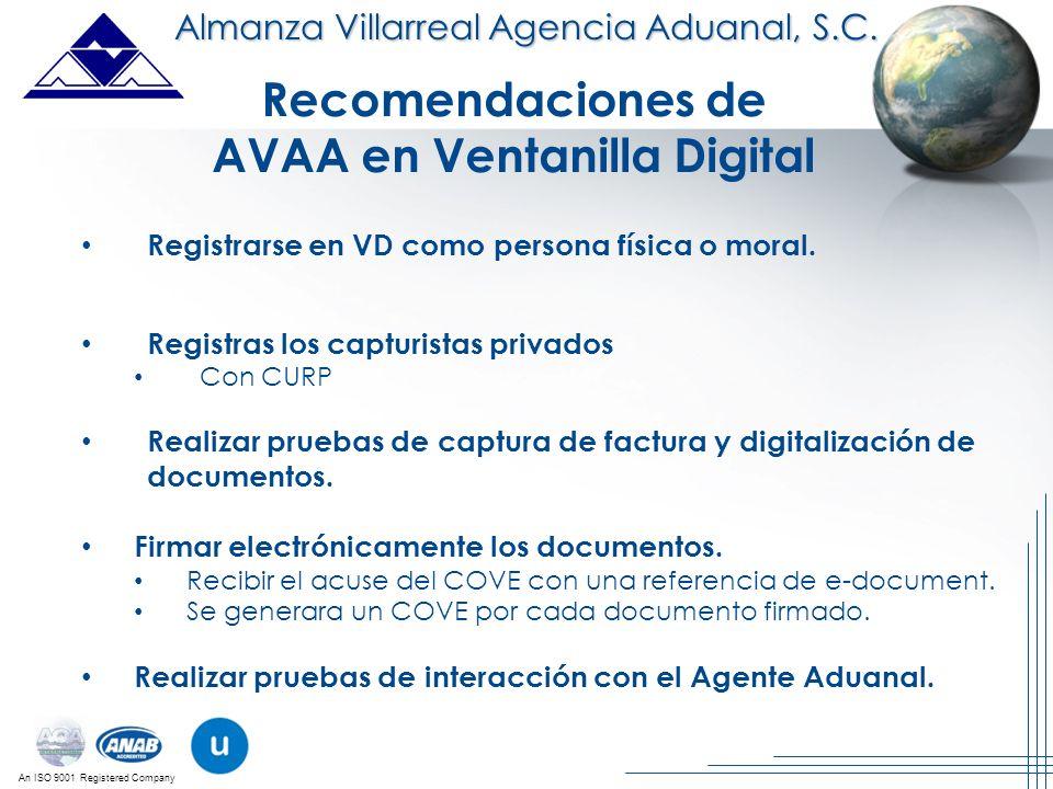 An ISO 9001 Registered Company Almanza Villarreal Agencia Aduanal, S.C. Recomendaciones de AVAA en Ventanilla Digital Registrarse en VD como persona f