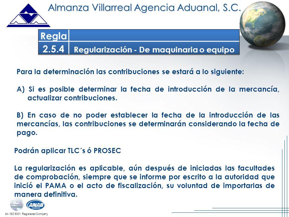 An ISO 9001 Registered Company Almanza Villarreal Agencia Aduanal, S.C. Para la determinación las contribuciones se estará a lo siguiente: A) Si es po