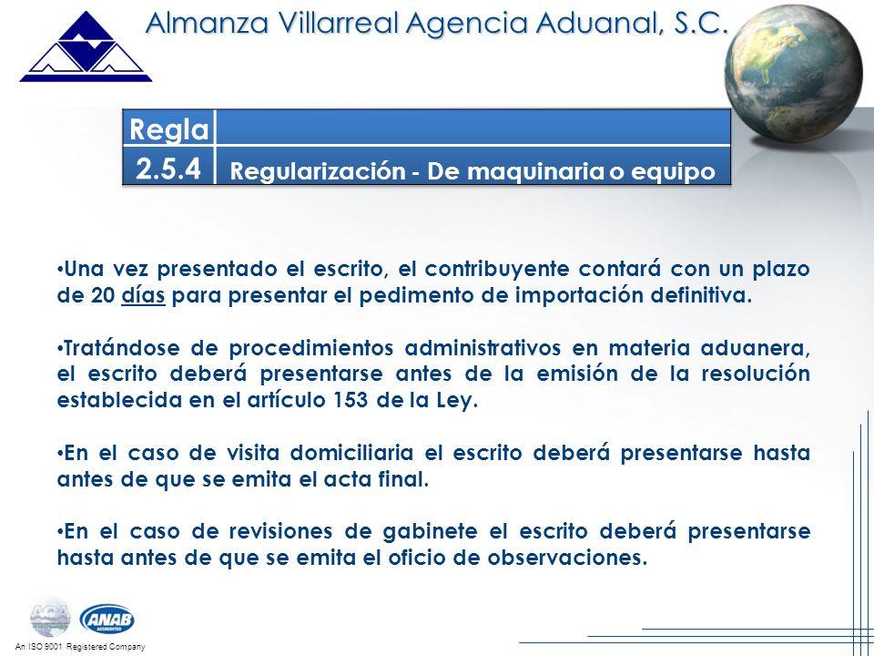An ISO 9001 Registered Company Almanza Villarreal Agencia Aduanal, S.C. Una vez presentado el escrito, el contribuyente contará con un plazo de 20 día