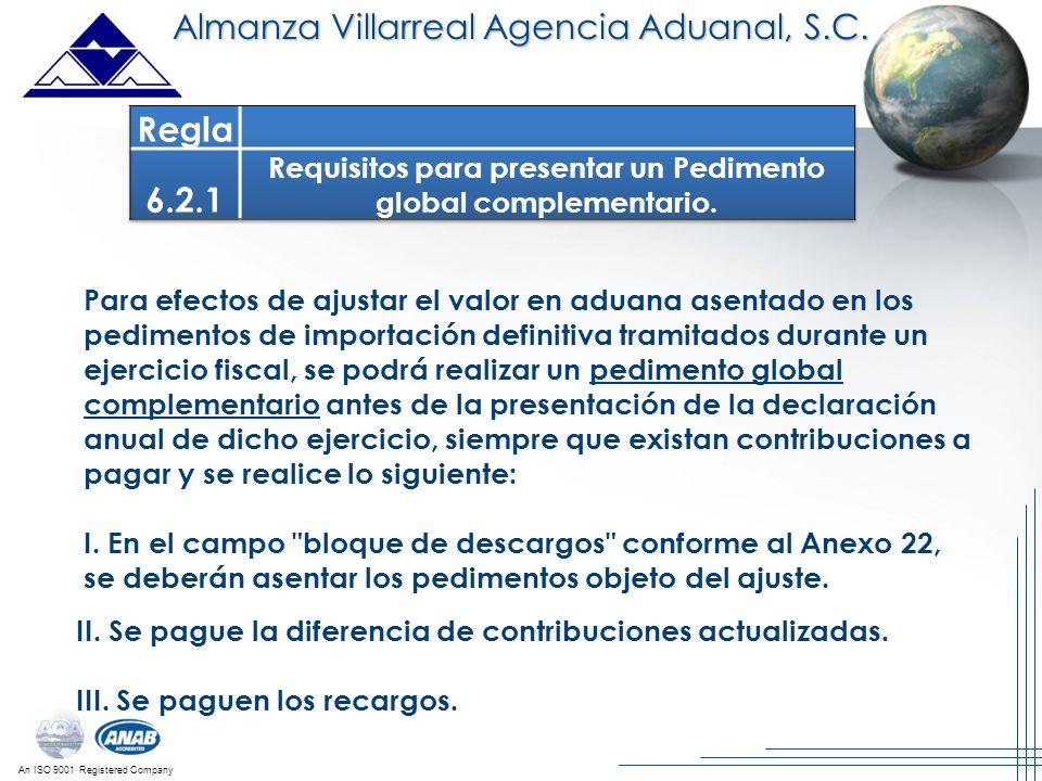 An ISO 9001 Registered Company Almanza Villarreal Agencia Aduanal, S.C. Para efectos de ajustar el valor en aduana asentado en los pedimentos de impor
