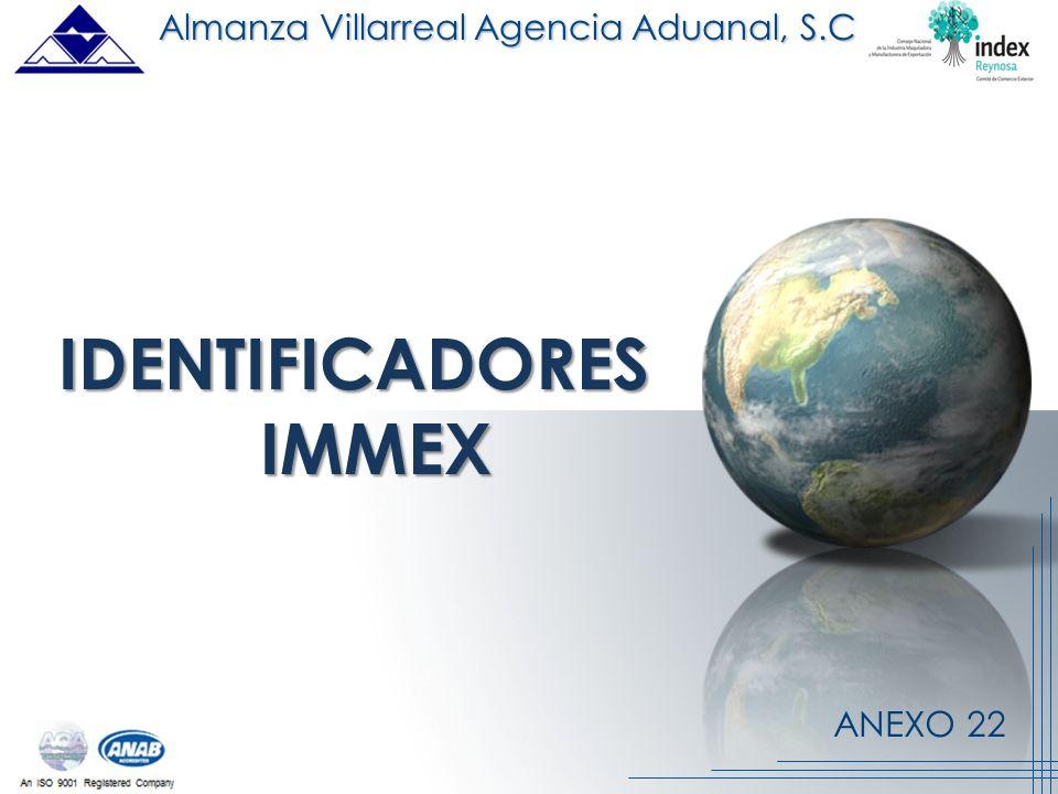 ANEXO 22 IDENTIFICADORES IMMEX Almanza Villarreal Agencia Aduanal, S.C.