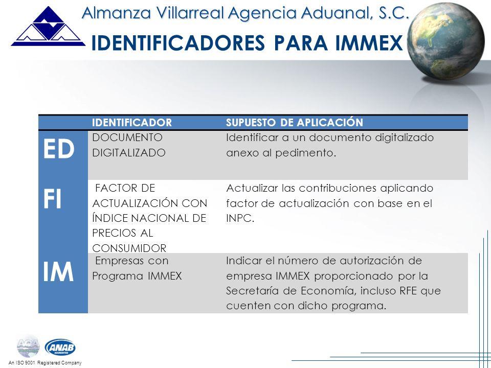 An ISO 9001 Registered Company Almanza Villarreal Agencia Aduanal, S.C. IDENTIFICADORSUPUESTO DE APLICACIÓN ED DOCUMENTO DIGITALIZADO Identificar a un
