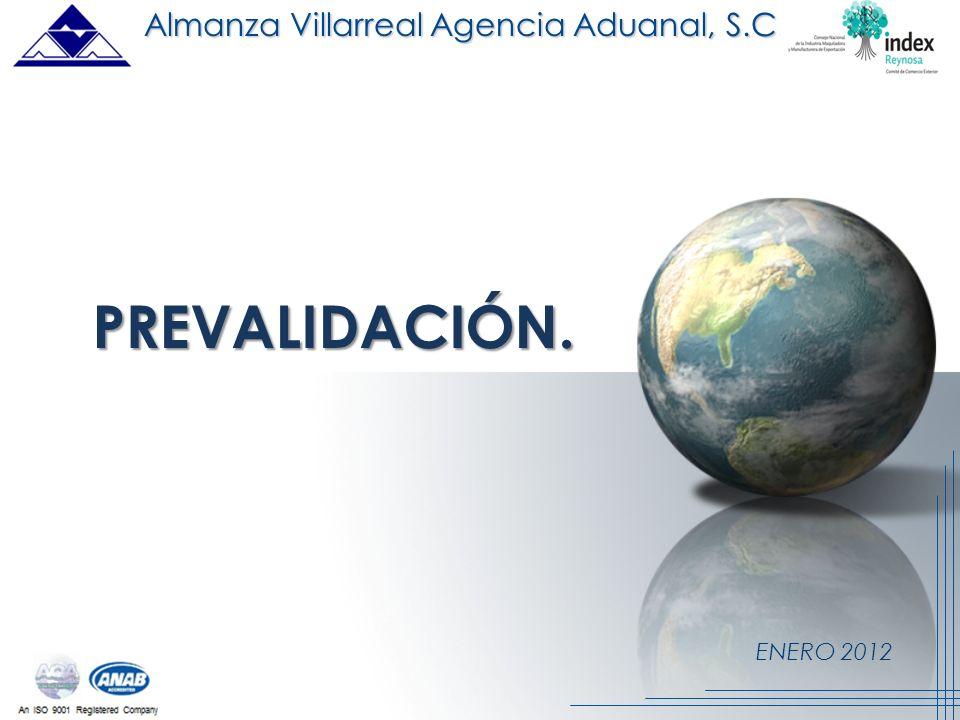 ENERO 2012 PREVALIDACIÓN. Almanza Villarreal Agencia Aduanal, S.C.
